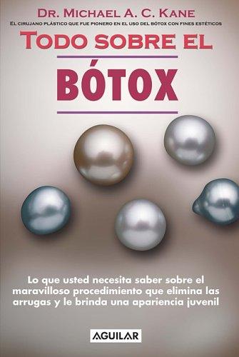 Todo Sobre el Botox = The Botox Book