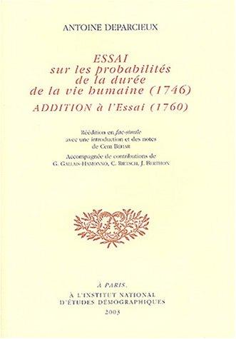 Essai sur les probalités de la durée de la vie humaine, 1746 : Additions à l'essai, 1760 par Antoine Deparcieux