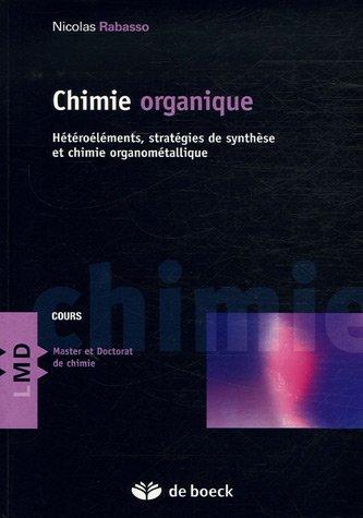 Chimie organique : Hétéroéléments, stratégies de synthèse et chimie organométallique