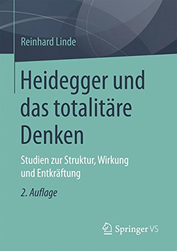 Heidegger und das totalitäre Denken: Studien zur Struktur, Wirkung und Entkräftung