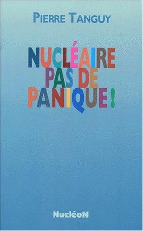 Nucléaire, pas de panique !