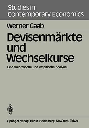 Devisenmärkte und Wechselkurse: Eine theoretische und empirische Analyse (Studies in Contemporary Economics, Band 3)