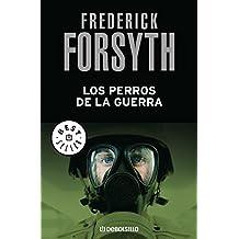 Los Perros De La Guerra / The Dogs of War (Best Seller)