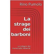 La strage dei barboni: Le indagini del maresciallo Valverde (Maresciallo Valverde a Tavisa Vol. 2)