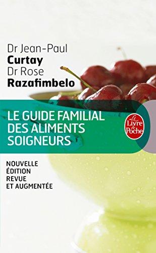 Guide Familial Des Aliments Soigneurs (Ldp Bien Etre) por Curtay