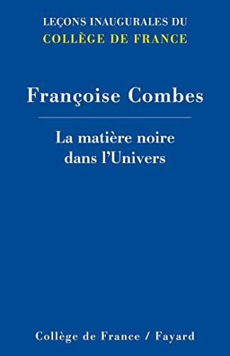 La matière noire dans l'Univers par Françoise Combes