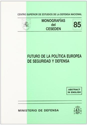 Futuro de la política europea de seguridad y defensa (Monografías del CESEDEN)