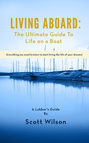 Living Aboard: The Ultimate Guide to Life on a Boat (English Edition)