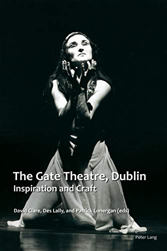 The Gate Theatre, Dublin: Inspiration and Craft (Carysfort Press Ltd.)
