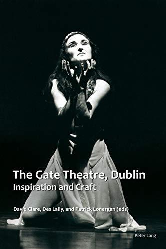 The Gate Theatre, Dublin: Inspiration and Craft (Carysfort Press Ltd.)