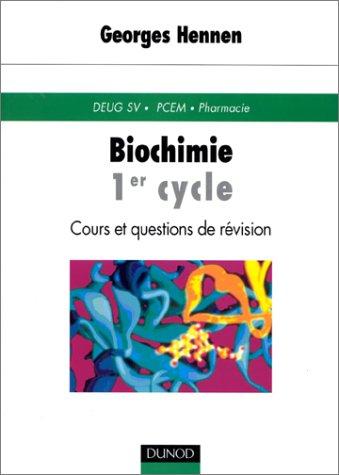 BIOCHIMIE 1ER CYCLE. Cours et questions de révision
