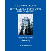 Historia de la cooperación entre las cajas: La Confederación Española de Cajas de Ahorros 1928-2007 (Libros Singulares (Ls))