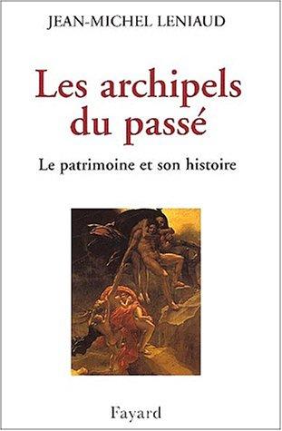 Les archipels du pass : Le patrimoine et son histoire