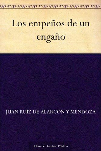 Los empeños de un engaño por Juan Ruiz de Alarcón y Mendoza