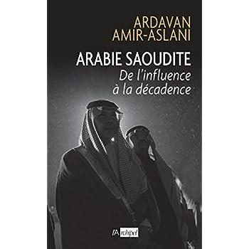 Arabie Saoudite: De l'influence à la décadence