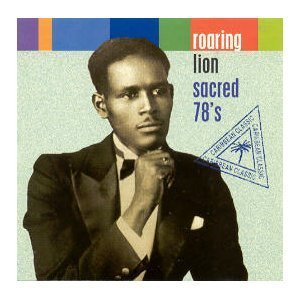 Roaring Lion - Sacred 78's by Roaring Lion