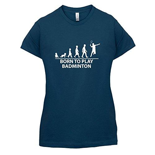 Born To Play Badminton - Damen T-Shirt - 14 Farben Navy