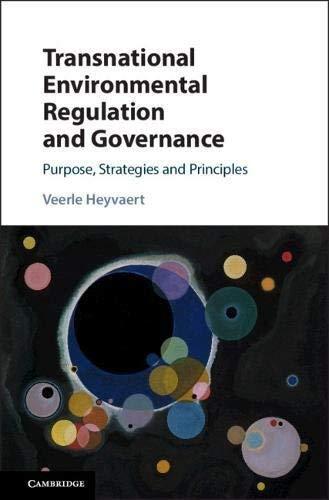 Transnational Environmental Regulation and Governance: Purpose, Strategies and Principles