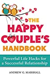 The Happy Couples Handbook: Powerful Life Hacks for a Successful Relationship