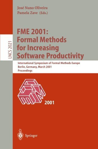 FME 2001: Formal Methods for Increasing Software Productivity: International Symposium of Formal Methods Europe, Berlin, Germany, March 12-16, 2001, Proceedings (Lecture Notes in Computer Science) (2001-03-26)