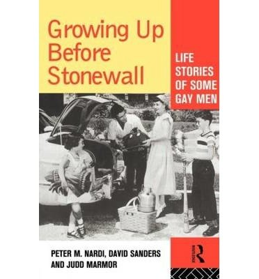 [(Growing Up Before Stonewall: Gay Men's Life Stories)] [Author: Peter M. Nardi] published on (April, 1994)