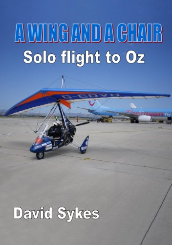 A Wing and a Chair, Soloflight to Oz (English Edition) por David Sykes