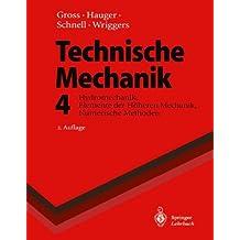 Technische Mechanik: Hydromechanik, Elemente der Höheren Mechanik, Numerische Methoden (Springer-Lehrbuch)