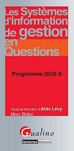 Les Systèmes d'information de gestion en Questions. Programme DCG 8