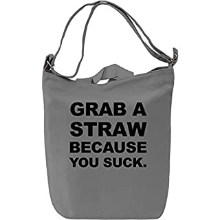 Grab A Straw Because You Suck Slogan Leinwand Tagestasche Canvas Day Bag| 100% Premium Cotton Canvas| DTG Printing|