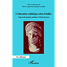 Education esthétique selon Schiller: Entre anthropologie, politique et théorie du beau