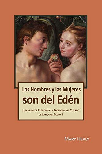 Los Hombres y las Mujeres Son del Edén: Una guía de Estudio a la Teología del Cuerpo de San Juan Pablo II (Del Teologia Cuerpo)