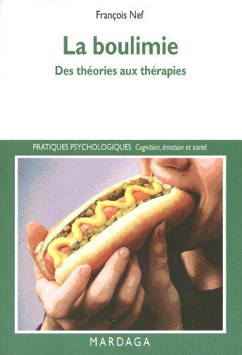 La boulimie: Des théories aux thérapies (Pratiques psychologiques)