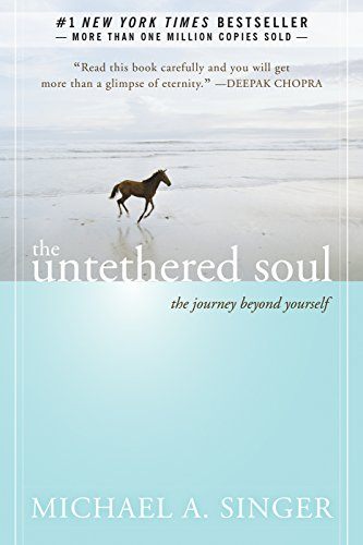 The Untethered Soul: The Journey Beyond Yourself por Michael A. Singer