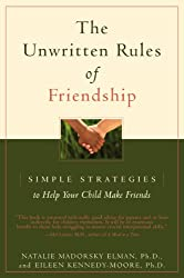 The Unwritten Rules of Friendship: Simple Strategies to Help Your Child Make Friends (English Edition)