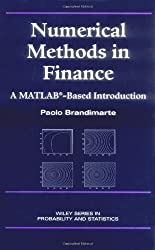 Numerical Methods in Finance: A MATLAB-Based Introduction (Wiley Series in Probability and Statistics)