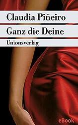 Ganz die Deine: Roman (Unionsverlag Taschenbücher)