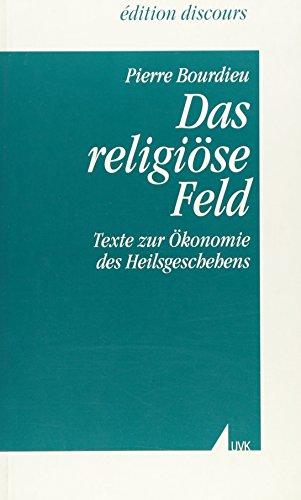 Das religiöse Feld. Texte zur Ökonomie des Heilsgeschehens