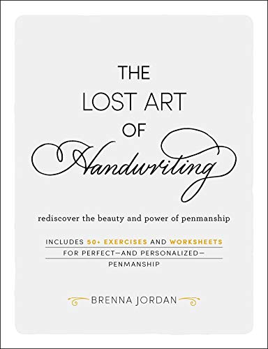 The Lost Art of Handwriting: Rediscover the Beauty and Power of Penmanship (English Edition)