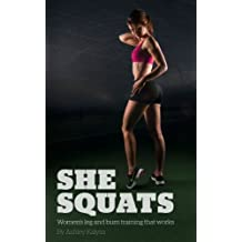 SHE SQUATS - Women's leg and bum training that works