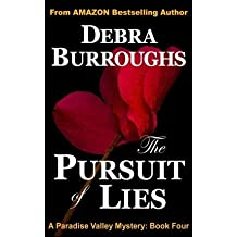 [ THE PURSUIT OF LIES: BOOK 4, A PARADISE VALLEY MYSTERY ] BY Burroughs, Debra ( AUTHOR )Feb-21-2013 ( Paperback )