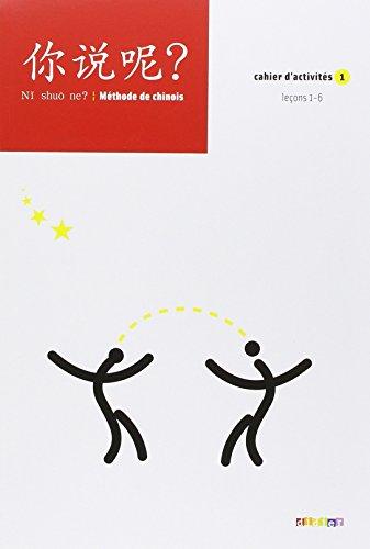 Ni shuo ne ? : Méthode de chinois, Cahier d'activités 1 par Arnaud Arslangul