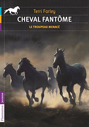 Cheval fantôme, Tome 6 : Le troupeau menacé par Terri Farley