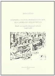 Economia, culture materiale ed arte nella Roma del Rinascimento. Studi sui registri doganali romani (1445-1485) (RR inedita. Saggi)
