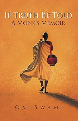 If Truth Be Told: A Monk's Memoir por Om Swami