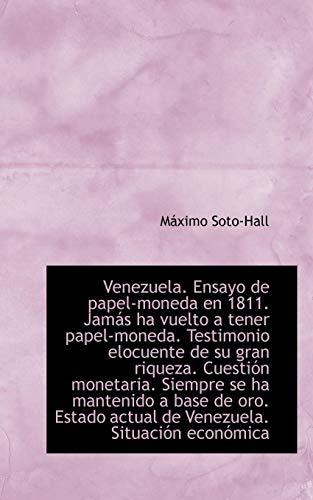 Venezuela. Ensayo de Papel-Moneda En 1811. Jam?'s Ha Vuelto a Tener Papel-Moneda. Testimonio Elocuent