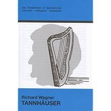 Tannhäuser - Theaterführer im Taschenformat zu Richard Wagner