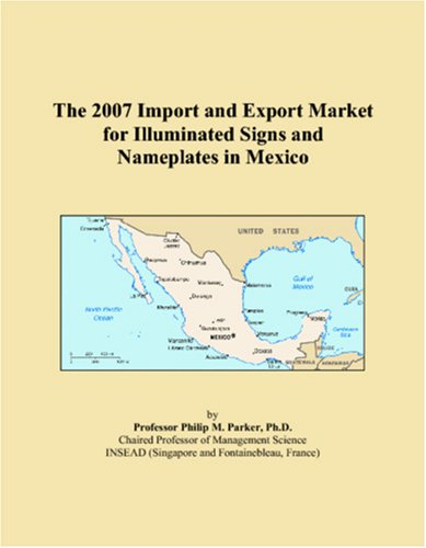 The 2007 Import and Export Market for Illuminated Signs and Nameplates in Mexico
