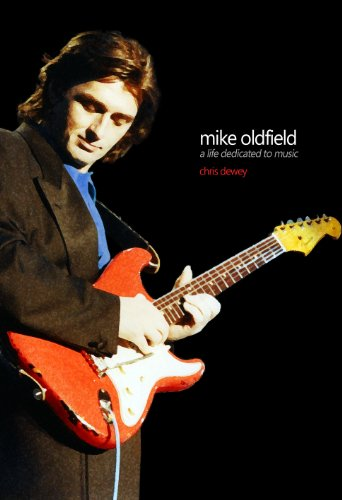 Mike Oldfield - A Life Dedicated To Music (English Edition)