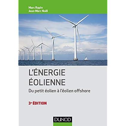Énergie éolienne - 3e éd. - Du petit éolien à l'éolien off shore: Du petit éolien à l'éolien offshore