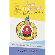 Sam Hawkins Pirate Detective and the Pointy Head Lighthouse